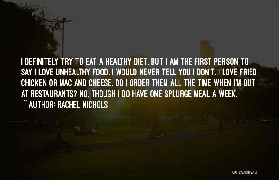 Healthy Restaurants Quotes By Rachel Nichols