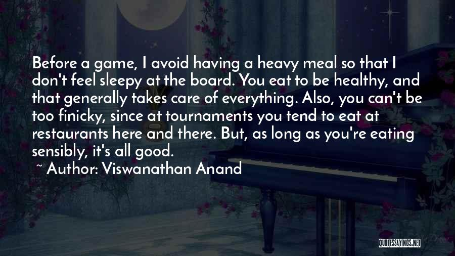 Healthy Restaurants Quotes By Viswanathan Anand
