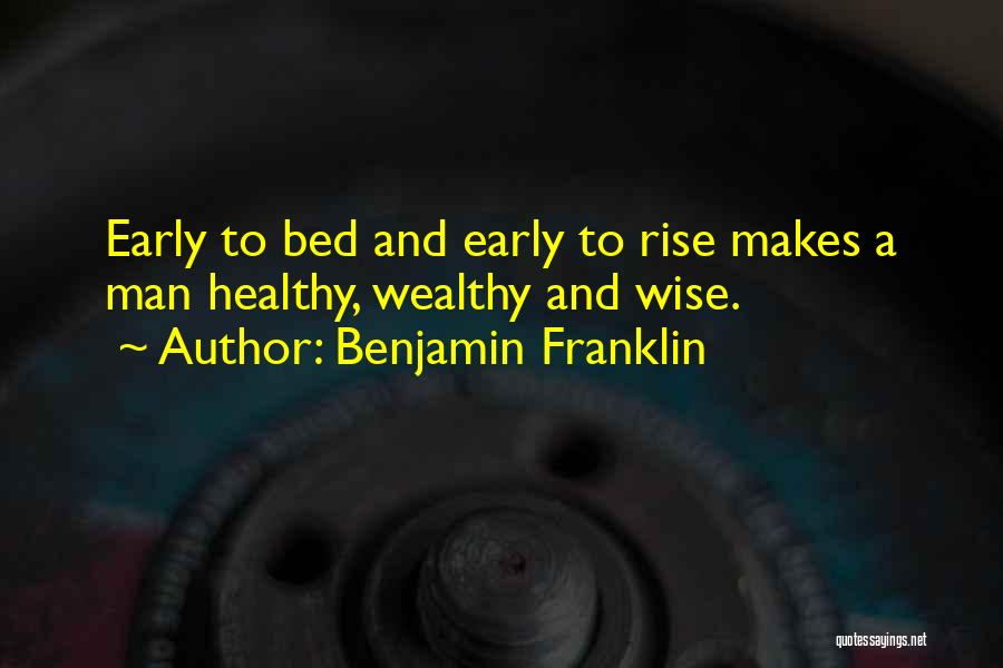 Healthy Wealthy And Wise Quotes By Benjamin Franklin