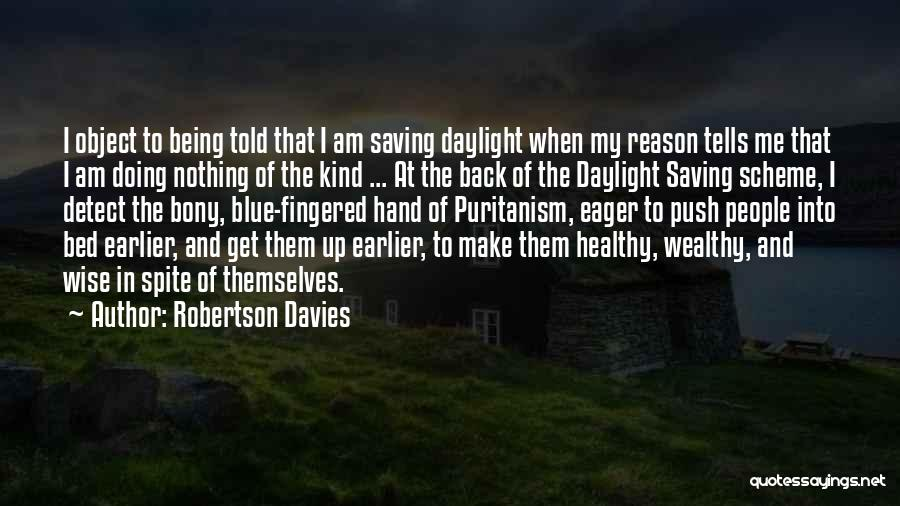 Healthy Wealthy And Wise Quotes By Robertson Davies