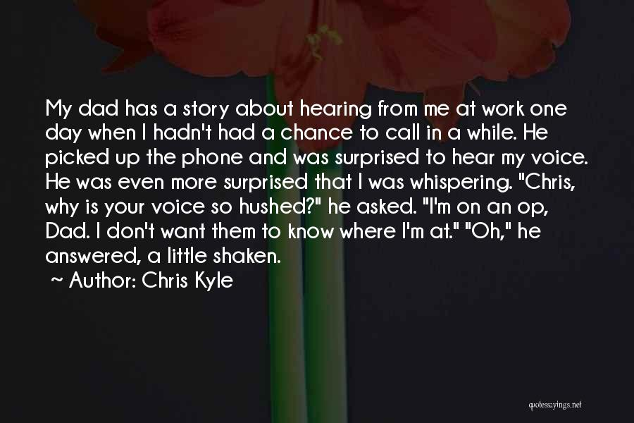 Hearing Your Voice On The Phone Quotes By Chris Kyle