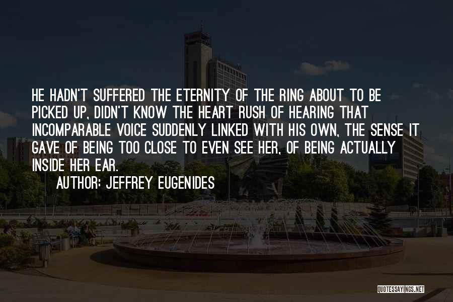 Hearing Your Voice On The Phone Quotes By Jeffrey Eugenides
