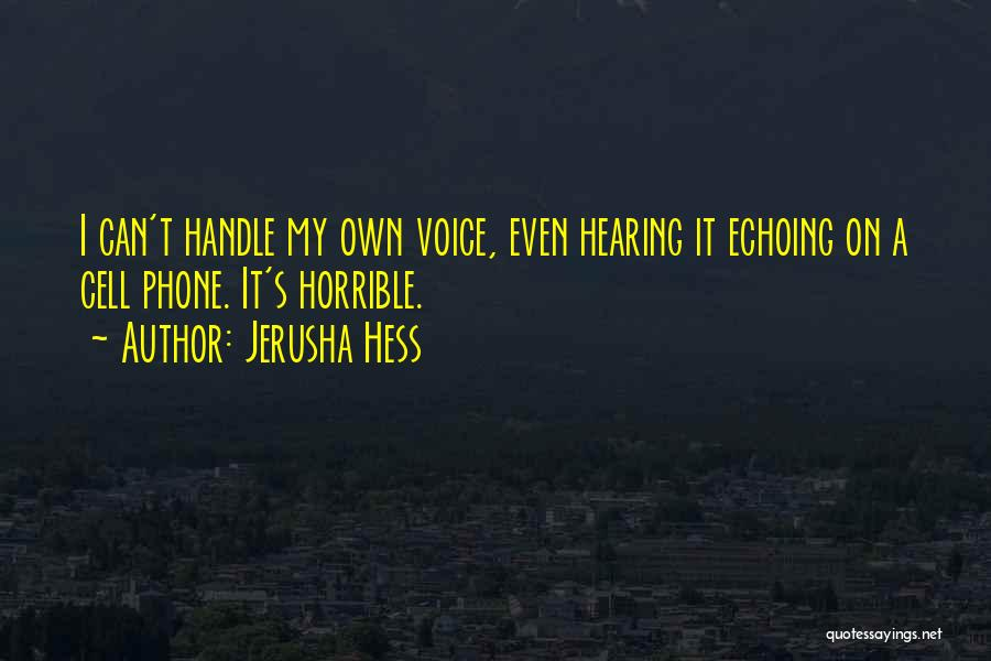 Hearing Your Voice On The Phone Quotes By Jerusha Hess