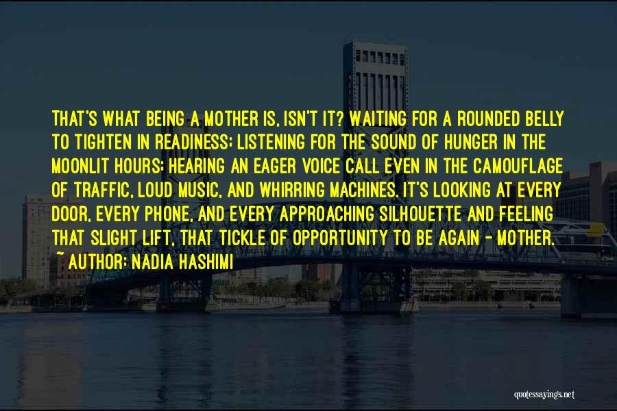 Hearing Your Voice On The Phone Quotes By Nadia Hashimi