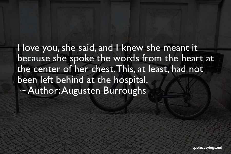 Heart And Love Quotes By Augusten Burroughs