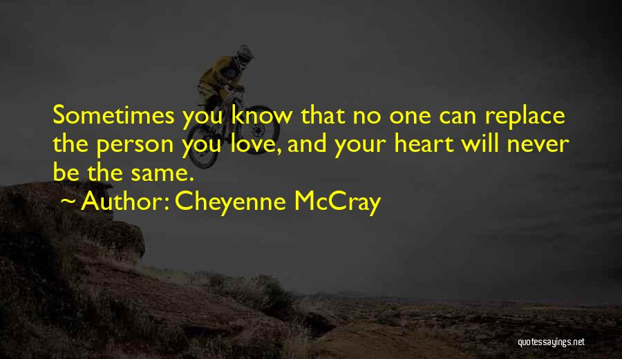 Heart And Love Quotes By Cheyenne McCray