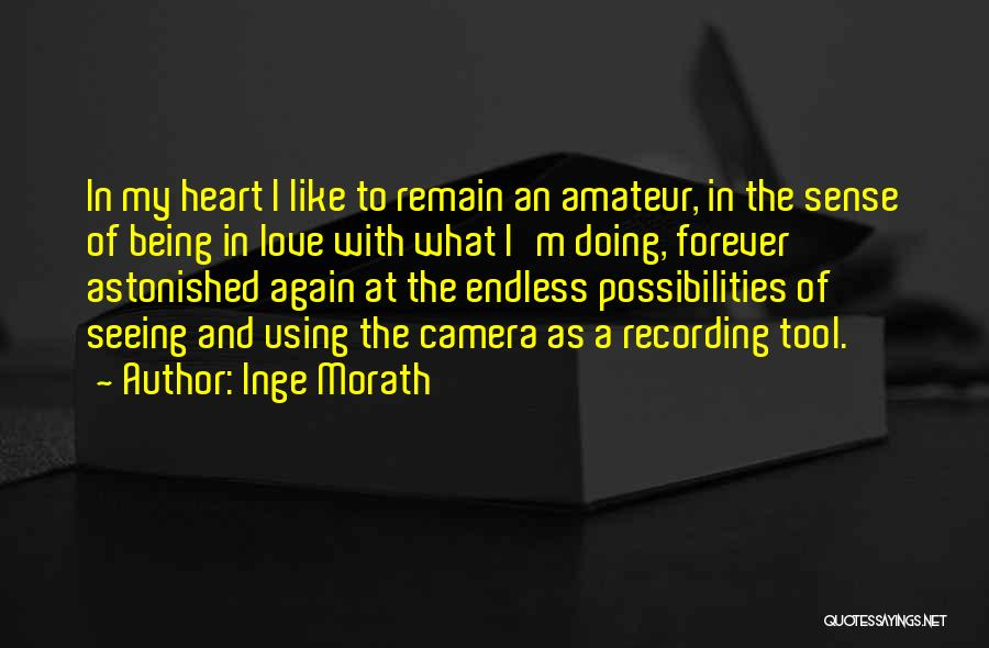 Heart And Love Quotes By Inge Morath