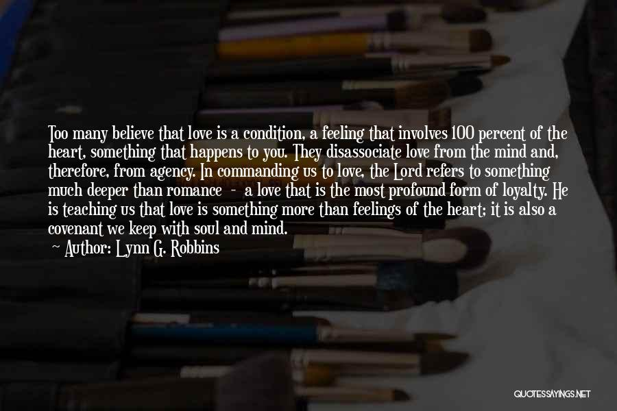 Heart And Love Quotes By Lynn G. Robbins