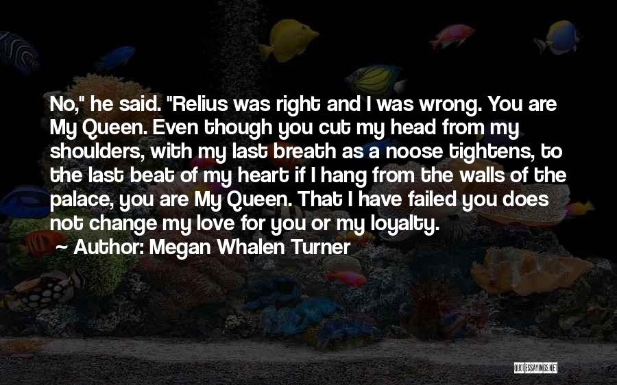Heart And Love Quotes By Megan Whalen Turner