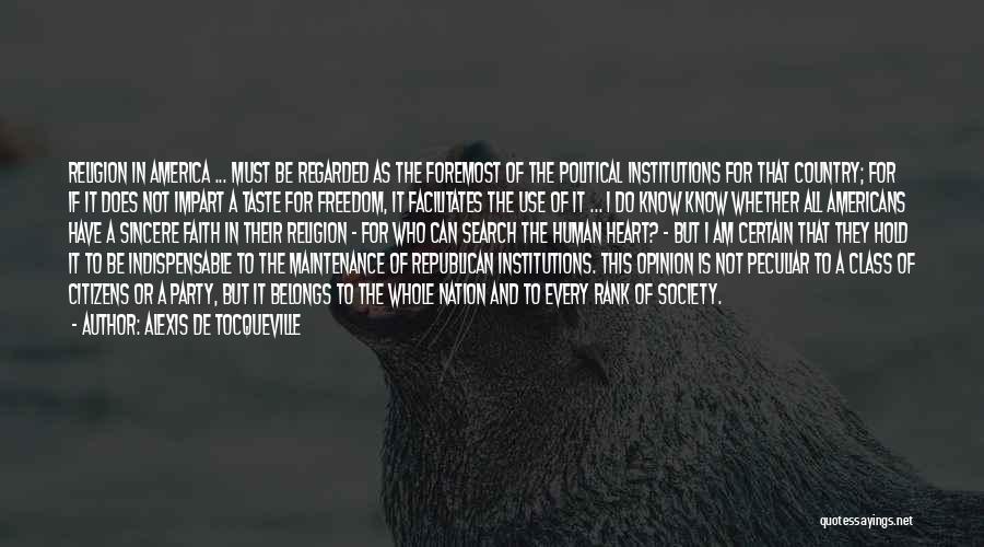 Heart Belongs Quotes By Alexis De Tocqueville