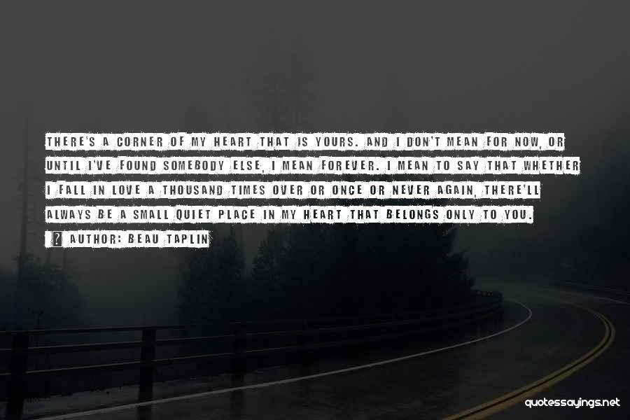 Heart Belongs Quotes By Beau Taplin