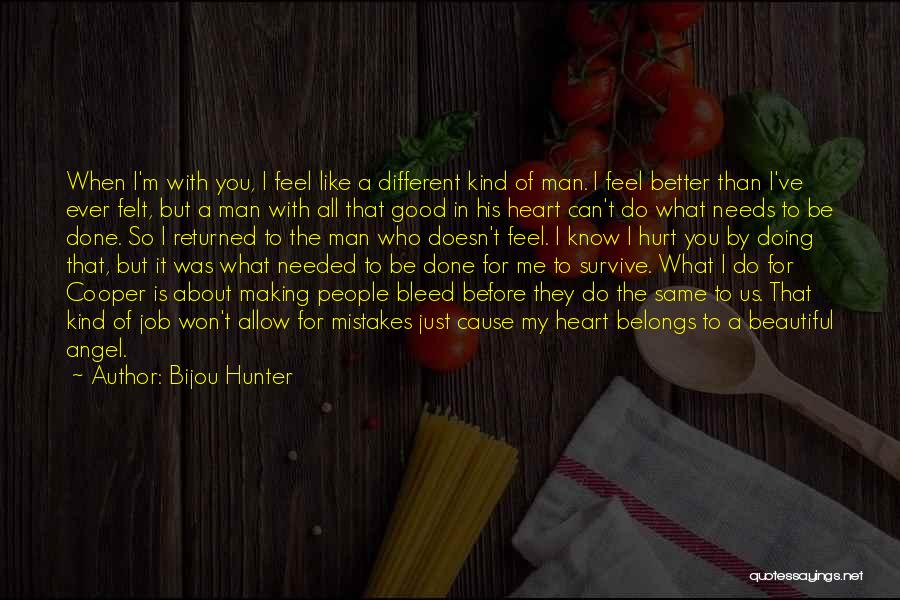 Heart Belongs Quotes By Bijou Hunter