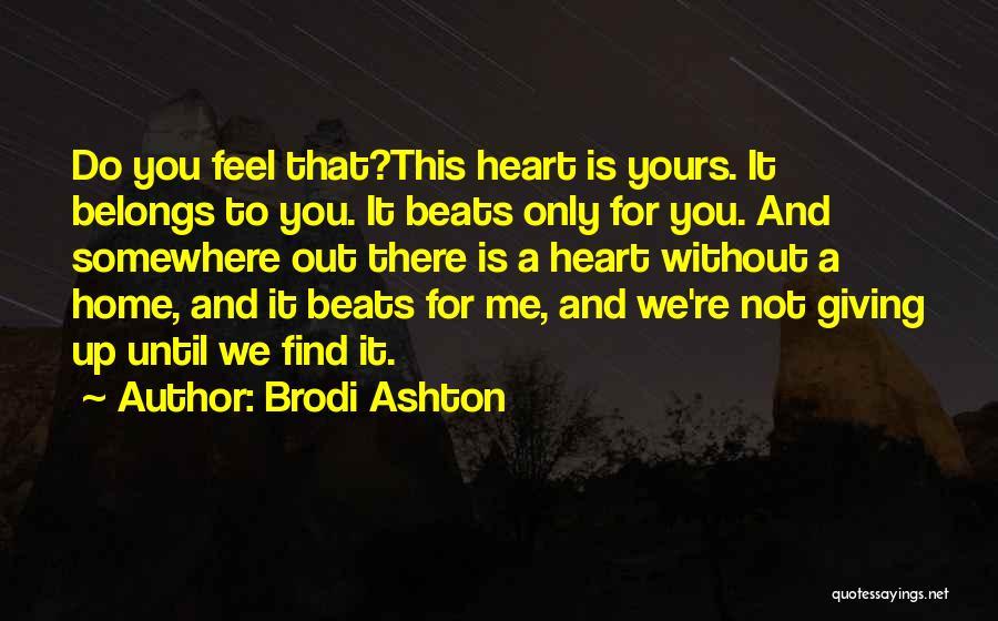 Heart Belongs Quotes By Brodi Ashton