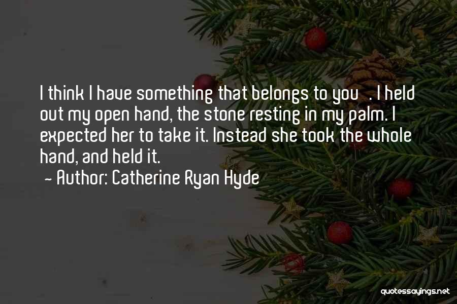 Heart Belongs Quotes By Catherine Ryan Hyde