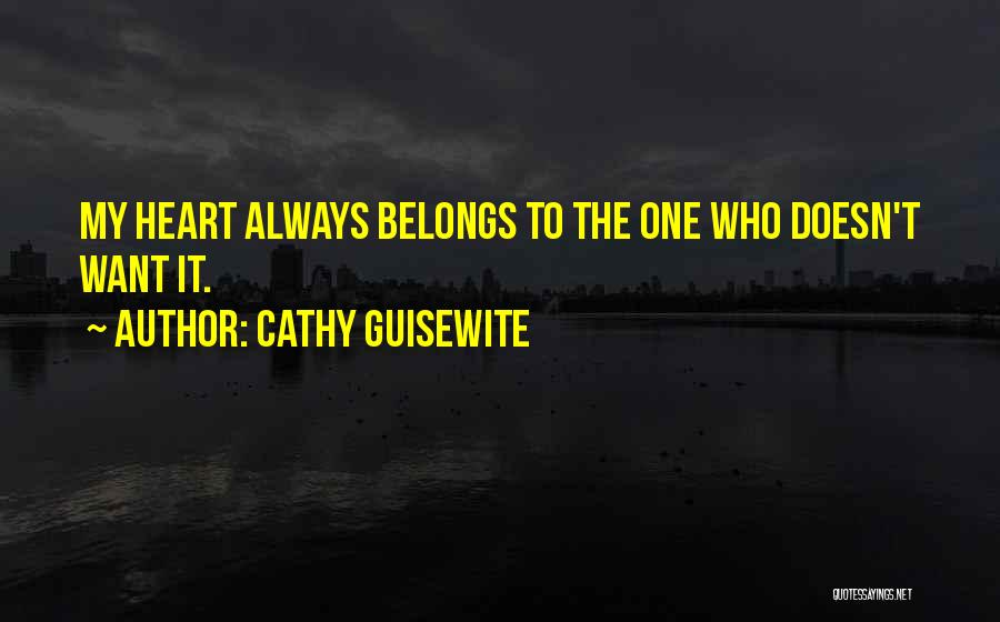 Heart Belongs Quotes By Cathy Guisewite