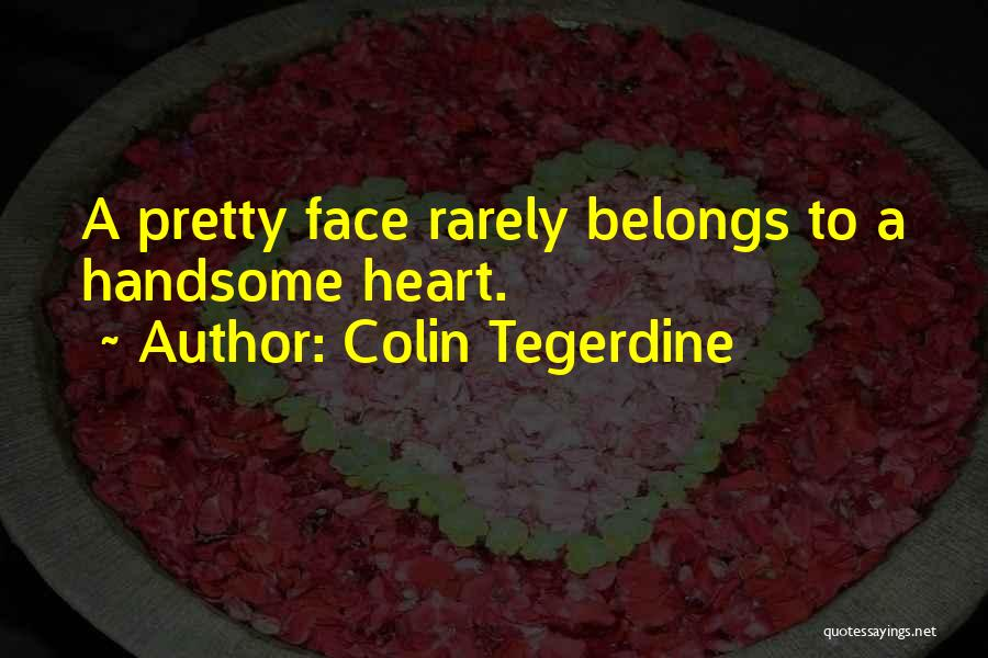 Heart Belongs Quotes By Colin Tegerdine