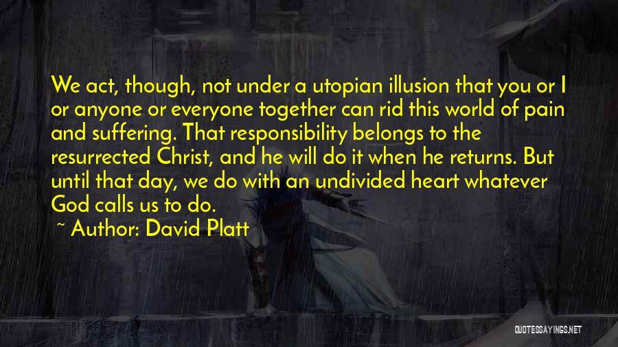 Heart Belongs Quotes By David Platt