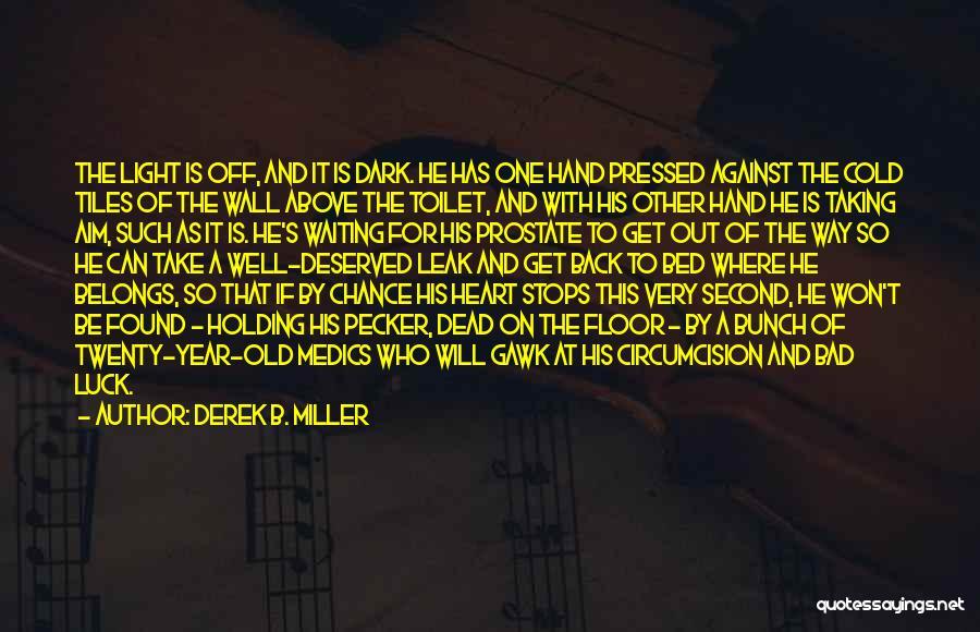 Heart Belongs Quotes By Derek B. Miller