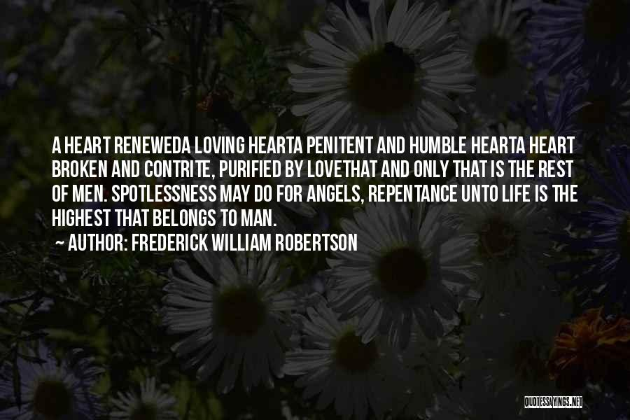 Heart Belongs Quotes By Frederick William Robertson