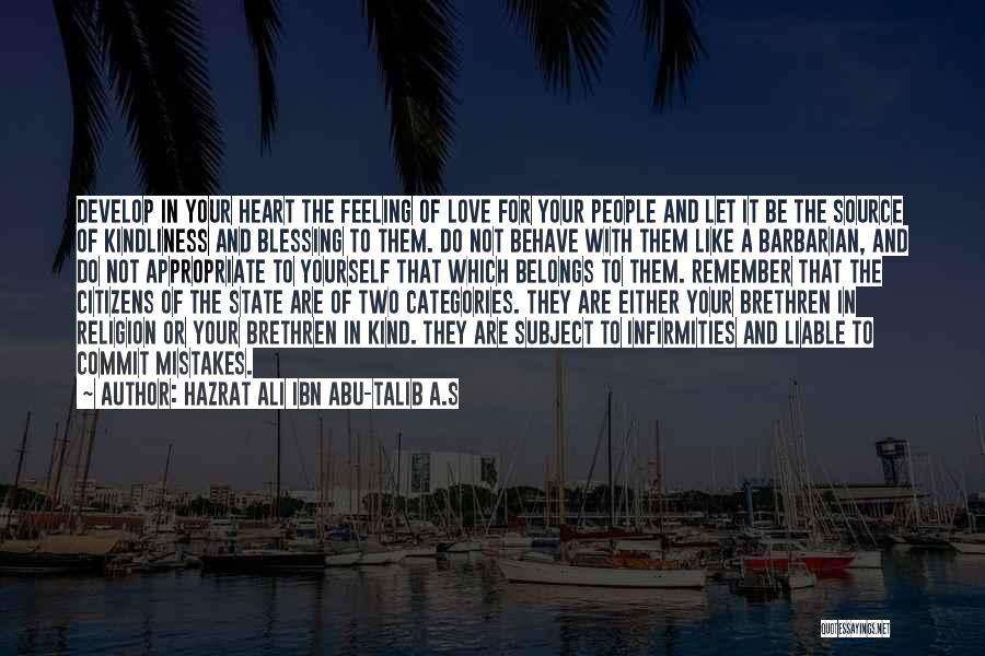 Heart Belongs Quotes By Hazrat Ali Ibn Abu-Talib A.S
