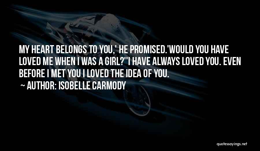 Heart Belongs Quotes By Isobelle Carmody