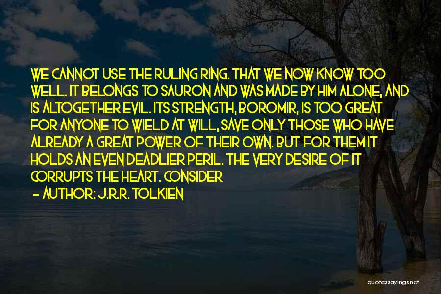 Heart Belongs Quotes By J.R.R. Tolkien