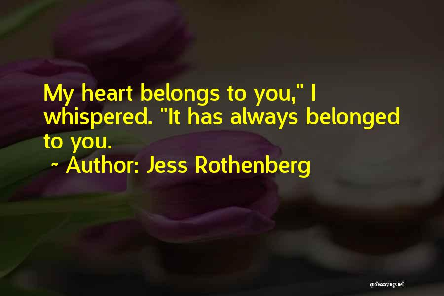 Heart Belongs Quotes By Jess Rothenberg