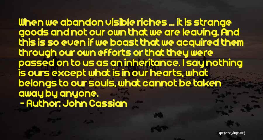 Heart Belongs Quotes By John Cassian