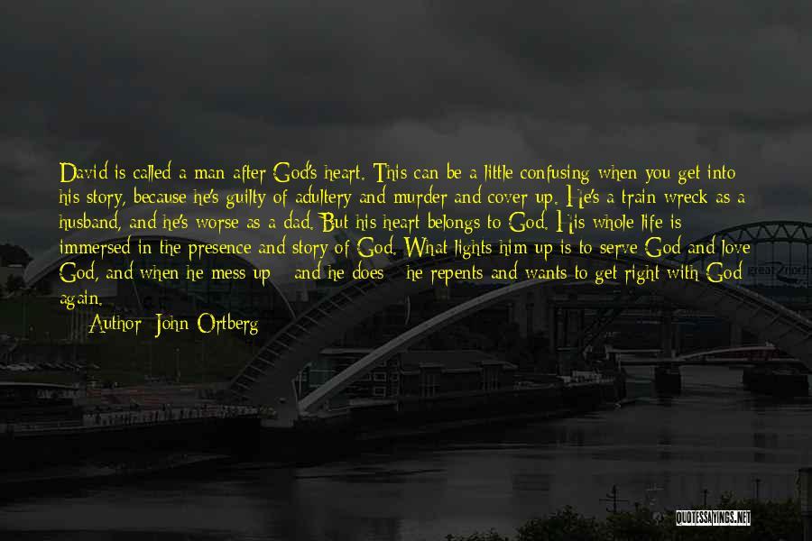 Heart Belongs Quotes By John Ortberg