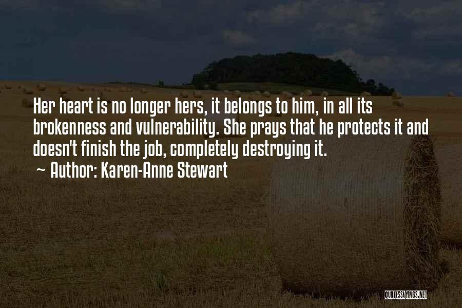 Heart Belongs Quotes By Karen-Anne Stewart
