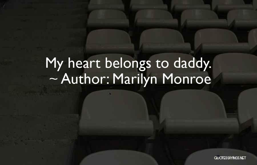 Heart Belongs Quotes By Marilyn Monroe