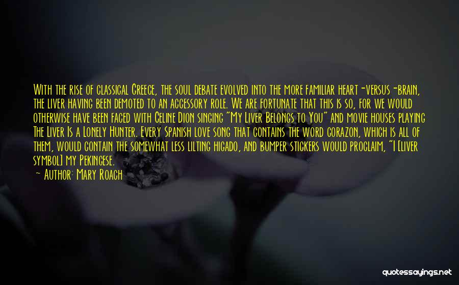 Heart Belongs Quotes By Mary Roach
