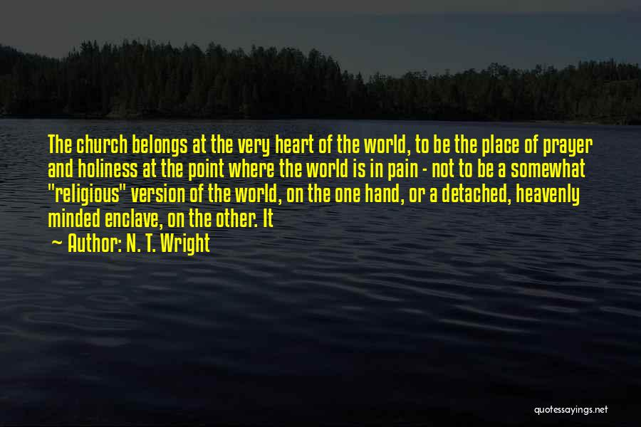 Heart Belongs Quotes By N. T. Wright