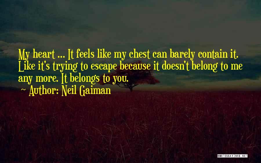Heart Belongs Quotes By Neil Gaiman