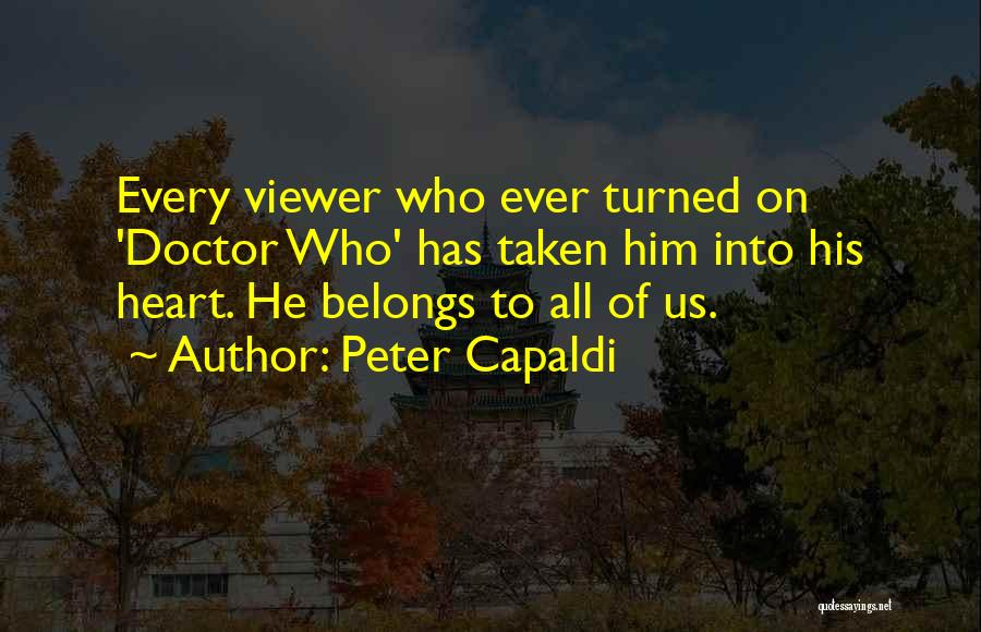 Heart Belongs Quotes By Peter Capaldi