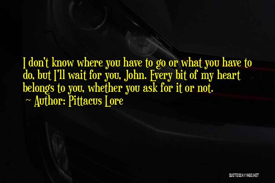 Heart Belongs Quotes By Pittacus Lore