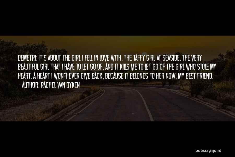 Heart Belongs Quotes By Rachel Van Dyken