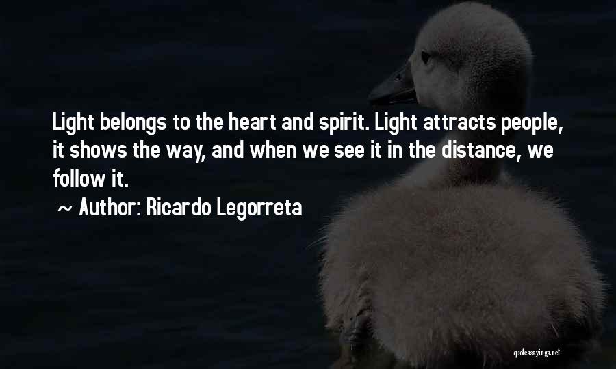 Heart Belongs Quotes By Ricardo Legorreta