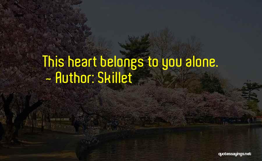 Heart Belongs Quotes By Skillet