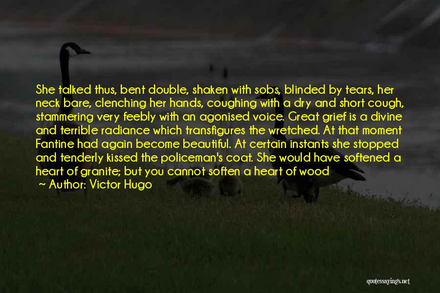 Heart Clenching Quotes By Victor Hugo