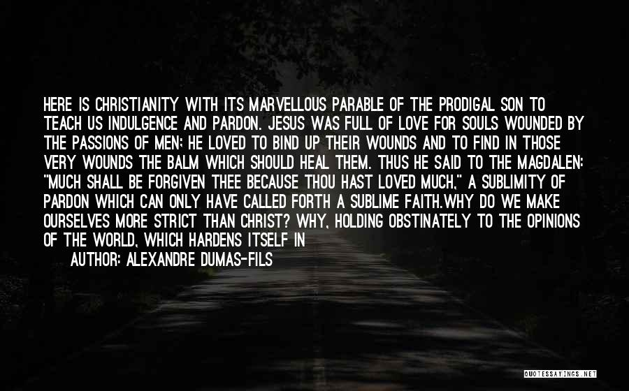 Heart Is Bleeding Quotes By Alexandre Dumas-fils