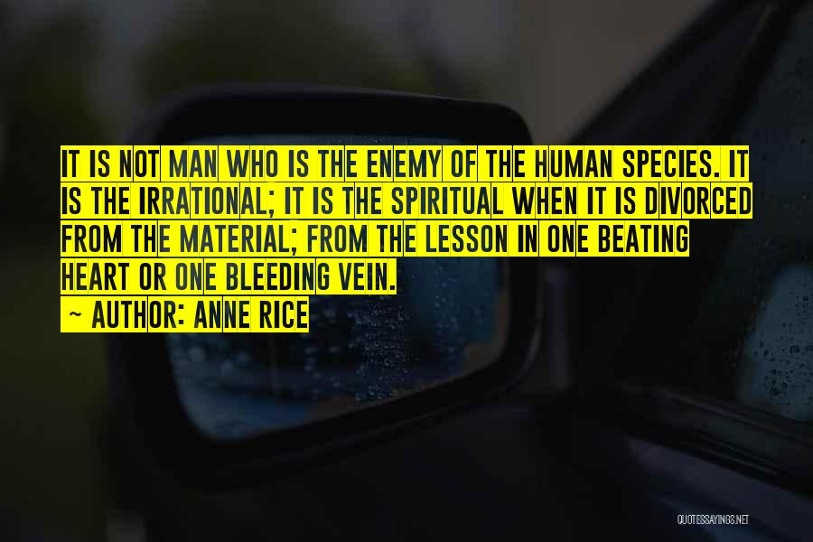 Heart Is Bleeding Quotes By Anne Rice