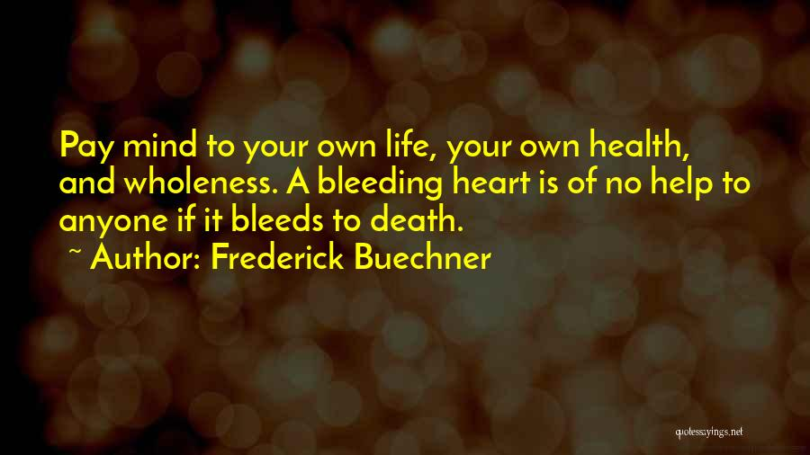 Heart Is Bleeding Quotes By Frederick Buechner