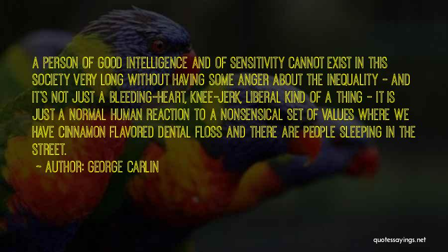 Heart Is Bleeding Quotes By George Carlin