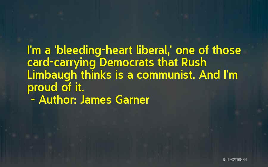 Heart Is Bleeding Quotes By James Garner