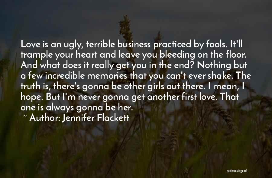 Heart Is Bleeding Quotes By Jennifer Flackett