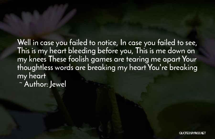 Heart Is Bleeding Quotes By Jewel