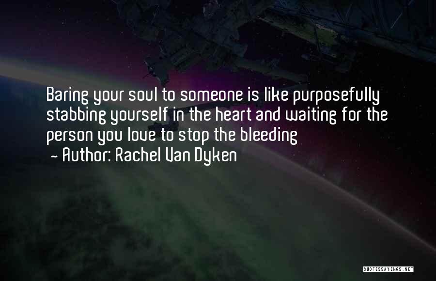 Heart Is Bleeding Quotes By Rachel Van Dyken