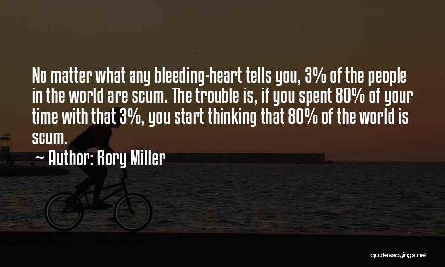 Heart Is Bleeding Quotes By Rory Miller
