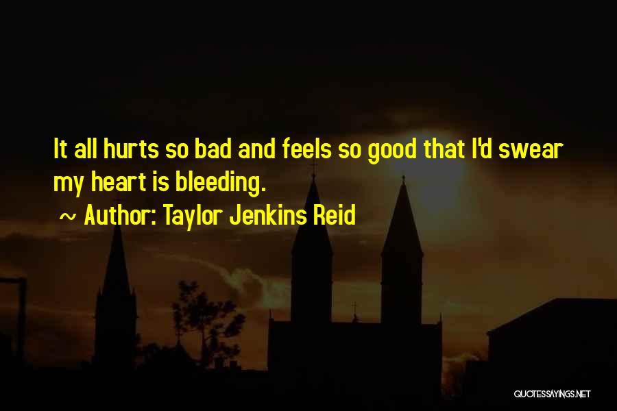 Heart Is Bleeding Quotes By Taylor Jenkins Reid